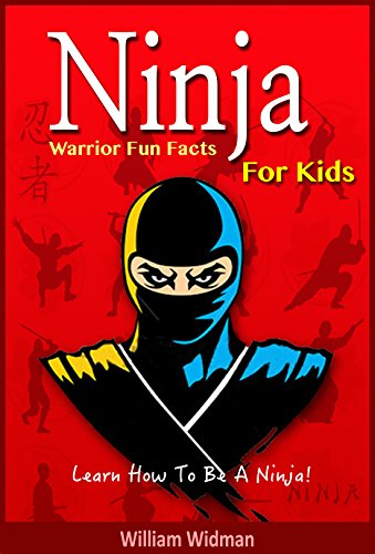 書籍Ninja: Ninja Warrior Fun Facts For Kids: Ninja Assassin History, Training, and Code(William Widman/ Amazon Services International, Inc.)」の表紙画像