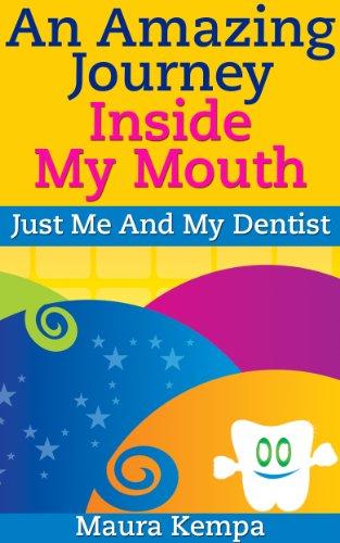書籍An Amazing Journey Inside My Mouth. Just Me And My Dentist. A Kids Book About Their First Trip To The Dentist(Maura Kempa/Amazon Services International, Inc.)」の表紙画像