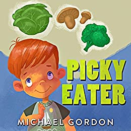 書籍Picky Eater: (Children book about Healthy Eating, Baby Books, Kids Books)(Michael Gordon/Amazon Services International, Inc.)」の表紙画像