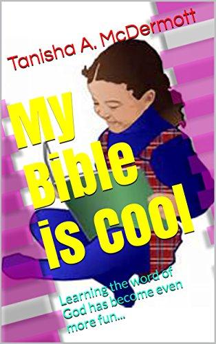 書籍My Bible is Cool – Volume 1: Learning the word of God has become even more fun…(Tanisha A. McDermott/Independently published)」の表紙画像