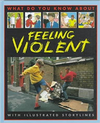 書籍Feeling Violent (What Do You Know About)(Pete Sanders (著), Steve Myers (著)/Copper Beech)」の表紙画像
