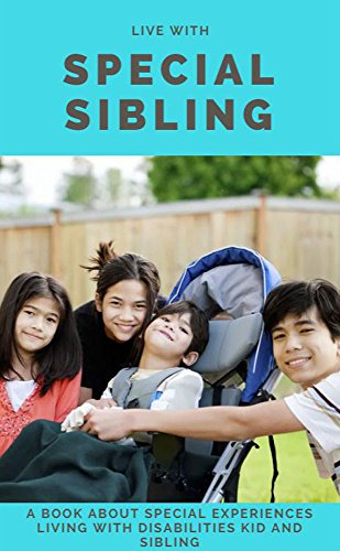 書籍Live With Special Sibling, a Book About Special Experiences Living With Disabilities Kid And Sibling(David Son/Amazon Services International, Inc.)」の表紙画像