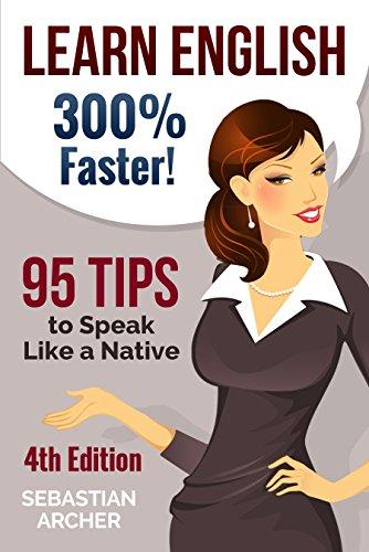 書籍Learn English: 300% Faster – 69 English Tips to Speak English Like a Native English Speaker! 2nd Edition(Sebastian Archer/reateSpace Independent Publishing Platform)」の表紙画像