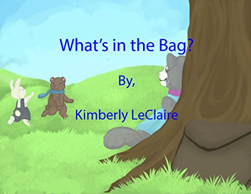 書籍What's in the Bag? A Tale of 3 Friends(Kimberly LeClaire/Amazon Services International, Inc.)」の表紙画像
