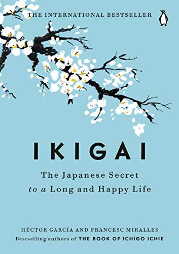 書籍Ikigai: The Japanese Secret to a Long and Happy Life (English Edition)(Héctor García  (著), Francesc Miralles  (著) /Penguin Life)」の表紙画像